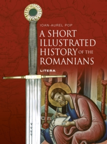 A Short Illustrated History of Romanians, EPUB eBook