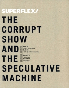 Superflex : The Corrupt Show and the Speculative Machine, Hardback Book