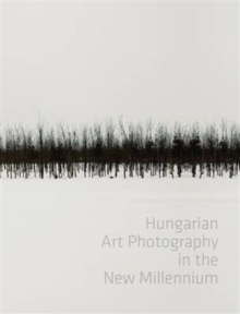 Hungarian Art Photography in the New Millenium, Hardback Book