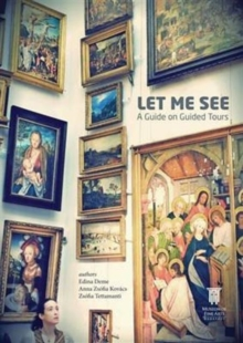 Let Me See : A Guide on Guided Tours, Paperback Book