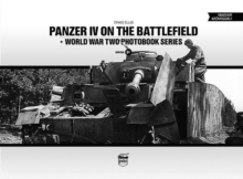 Panzer IV on the Battlefield: World War 2 Photobook Series, Hardback Book