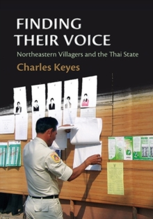 Finding Their Voice : Northeastern Villagers and the Thai State, Paperback Book