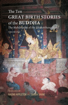 The Ten Great Birth Stories of the Buddha : The Mahanipata of the Jatakatthavanonoana, Paperback Book