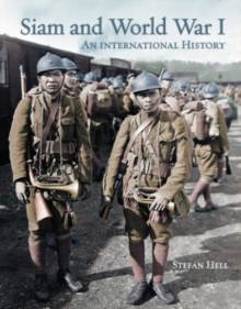 Siam and World War I : An International History, Paperback Book