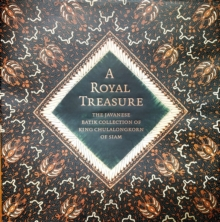 Royal Treasure: The Javanese Batik Collection of King Chulalongkorn of Siam, Hardback Book