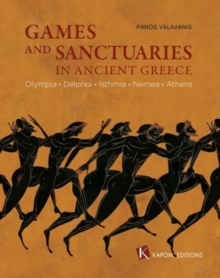 Games and Sanctuaries in Ancient Greece (English language edition) : Olympia, Delphoi, Isthmia, Nemea, Athens, Paperback Book