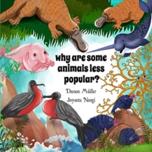 Why Are Some Animals Less Popular?, Paperback / softback Book
