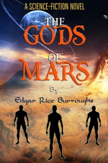 "The Gods of Mars : ""A Science-Fiction Novel"", EPUB eBook"
