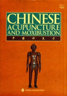 Chinese Acupuncture and Moxibustion, Hardback Book