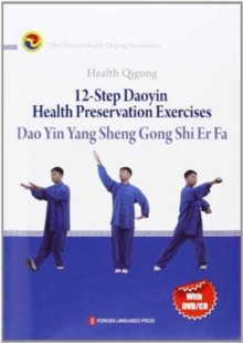 Health Qigong; 12-Step Daoyin Health Preservation Exercises, Paperback Book