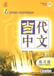 Le Chinois Contemporain Vol.3 - Cahier D'exercices, Paperback Book