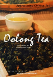 Oolong Tea - Appreciating Chinese Tea series, Paperback / softback Book