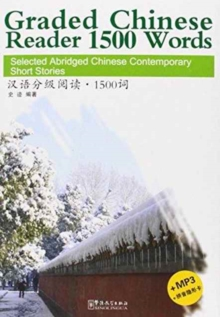 Graded Chinese Reader 1500 Words - Selected Abridged Chinese Contemporary Short Stories, Paperback / softback Book
