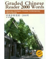 Graded Chinese Reader 2000 Words - Selected Abridged Chinese Contemporary Short Stories, Paperback Book