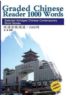 Graded Chinese Reader 1000 Words - Selected Abridged Chinese Contemporary Short Stories, Paperback Book