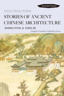Stories of Ancient Chinese Architecture : Ancient Chinese Wisdom, EPUB eBook