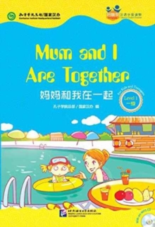 Mum and I Are Together (for Teenagers): Friends Chinese Graded Readers (Level 1), Paperback Book