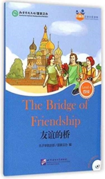 The Bridge of Friendship (for Adults): Friends Chinese Graded Readers (Level 4), Paperback Book