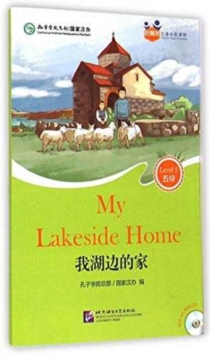 My Lakeside Home (for Teenagers): Friends Chinese Graded Readers : Level 5, Mixed media product Book