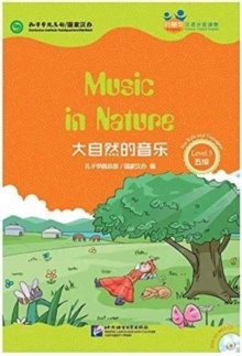 Music n Nature (for Teenagers): Friends Chinese Graded Readers (Level 5), Paperback Book