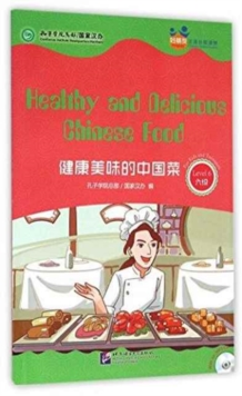 Healthy and Delicious Chinese Food (for Teenagers) - Friends Chinese Graded Readers (Level 6), Paperback Book