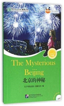 The Mysterious Beijing (for Teenagers) - Friends Chinese Graded Readers (Level 6), Paperback Book