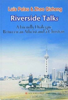 Riverside Talks : A Friendly Dialogue Between an Atheist and a Christian, Paperback Book