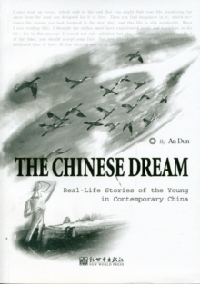 The Chinese Dream: Real-Life Stories of the Young in Contemporary China, Paperback Book
