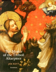 The Master of the Trebon Altarpiece, Hardback Book