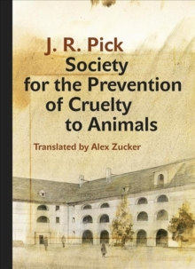 Society for the Prevention of Cruelty to Animals : A Humorous - Insofar as That Is Possible - Novella from the Ghetto, Hardback Book