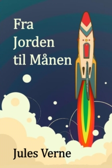 Fra Jorden til Manen : From the Earth to the Moon, Danish edition, EPUB eBook