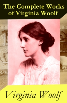 The (almost) Complete Works of Virginia Woolf, EPUB eBook