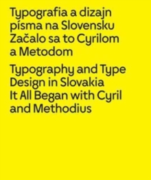 Typography and Type Design in Slovakia: It All Began with Cyril and Methodius, Hardback Book