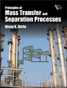 Principles of Mass Transfer and Separation Process, Paperback / softback Book
