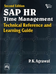 SAP HR Time Management : Technical Reference and Learning Guide, Paperback / softback Book