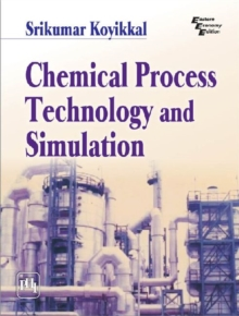 Chemical Process Technology and Simulation, Paperback Book