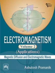 Electromagnetism Volume 2 - Applications (Magnetic Diffusion and Electromagnetic Waves), Paperback Book