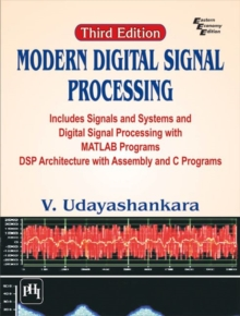 Modern Digital Signal Processing : Includes Signals & Systems and Digital Signal Processing with MATLAB Programs DSP Architecture with Assembly and C Programs, Paperback Book