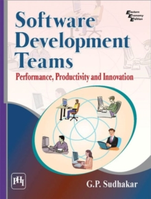 Software Development Teams : Performance, Productivity and Innovation, Paperback Book