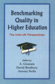 Benchmarking Quality in Higher Education : The Indo-UK Perspectives, Hardback Book