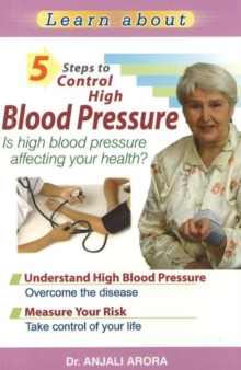 5 Steps to Control High Blood Pressure : Is High Blood Pressure Affecting Your Health?, Paperback Book