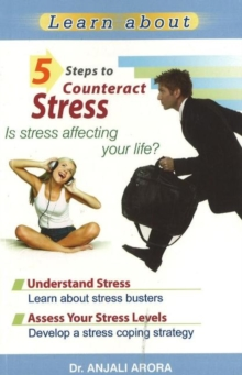 5 Steps to Counteract Stress : Is Stress Affecting Your Life?, Paperback Book