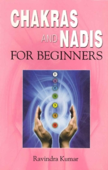 Chakras & Nadis for Beginners, Paperback Book