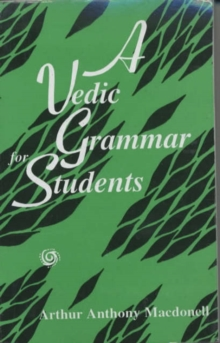 A Vedic Grammar for Students, Paperback Book