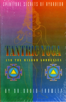 Tantric Yoga : And the Wisdom Goddesses, Paperback Book