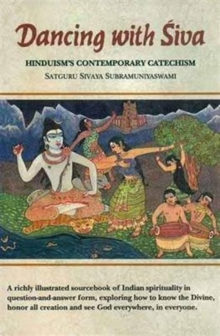 Dancing with Siva : Hinduism's Contemporary Catechism, Hardback Book