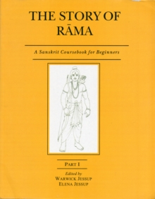 The Story of Rama : A Sanskrit Coursebook for Beginners Pt. I, Paperback Book