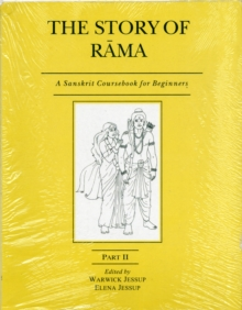 The Story of Rama : A Sanskrit Coursebook for Beginners Pt. II, Paperback Book