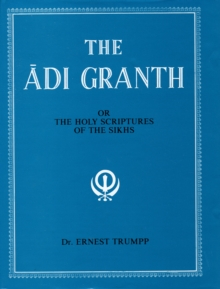 The Adi Granth : Or Holy Scriptures of the Sikhs, Hardback Book
