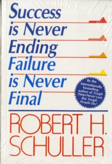 Success is Never Ending : Failure is Never Final, Paperback Book